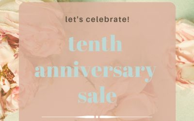 January 3 – January 11, 2019 Tenth Anniversary Sale